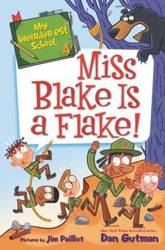 Miss Blake Is a Flake!