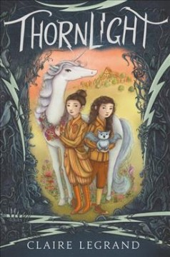 Thornlight / Claire Legrand ; illustrations by Jaime Zollars