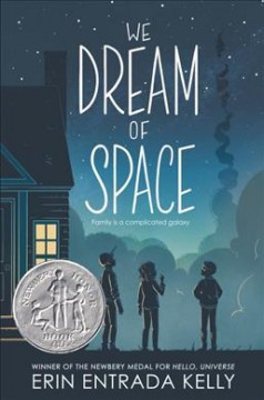 We dream of space /   Erin Entrada Kelly.
