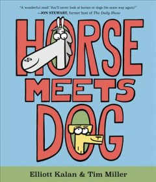Horse meets dog / by Elliott Kalan ; illustrations by Tim Miller.