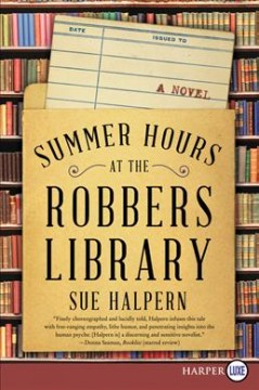 Summer hours at the Robbers Library : a novel / Sue Halpern.