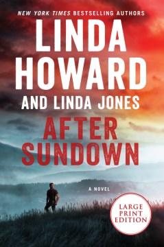 After sundown : a novel / Linda Howard and Linda Jones.