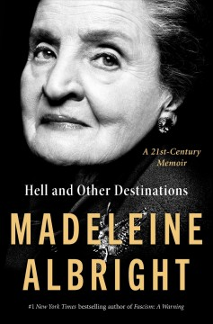 """Hell and Other Destinations"" - Madeleine Albright"