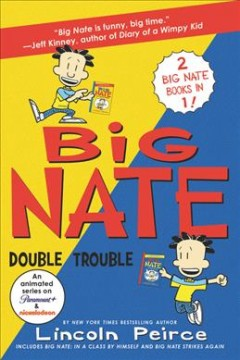 Big Nate. double trouble / Lincoln Peirce.