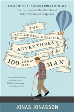 The accidental further adventures of the hundred-year-old man /