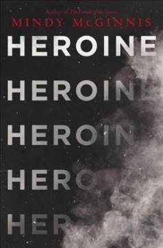Heroine / Mindy McGinnis.