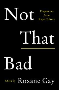 Not That Bad Dispatches From Rape Culture, portada del libro