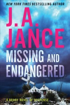Missing and endangered by J.A. Jance.
