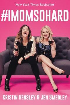 #IMOMSOHARD – Kristin Hensley