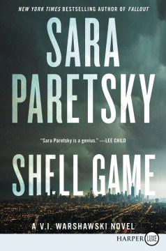 Shell game (large print)  / Sara Paretsky.