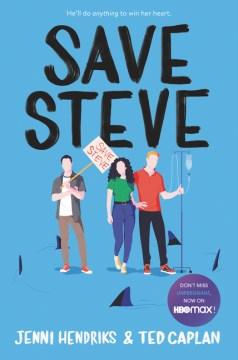 Save Steve / Jenni Hendriks & Ted Caplan