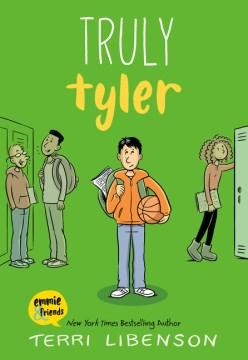 Truly Tyler by Terri Libenson.