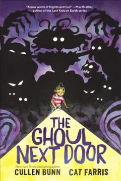 The Ghoul next door / Cullen Bunn & Cat Farris ; lettering by Aditya Bidikar