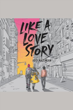 Like A Love Story by Abdi Nazemian