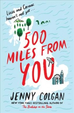 500 miles from you : a novel / Jenny Colgan
