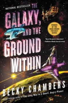 The Galaxy and the Ground Within, by becky chambers