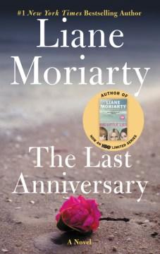 The last anniversary / Liane Moriarty