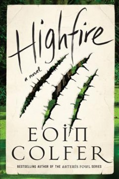 Highfire : a novel / Eoin Colfer