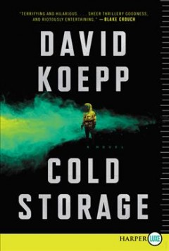 Cold storage a novel / David Koepp.