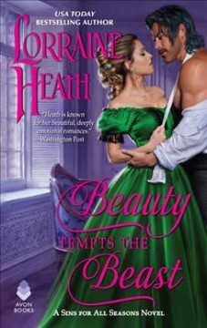 Beauty tempts the beast / Lorraine Heath.