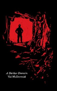 A darker domain : a novel / Val McDermid.