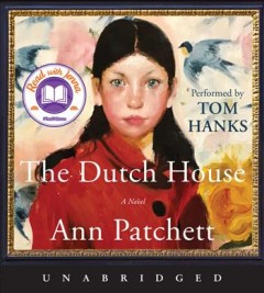 The Dutch House by Ann Patchett, read by Tom Hanks