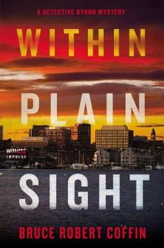 Within plain sight / Bruce Robert Coffin.