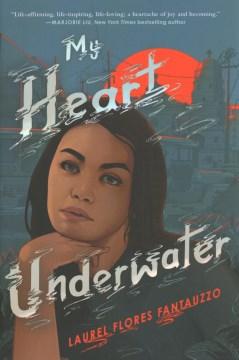 My Heart Underwater by Laurel Flores Fantauzzo