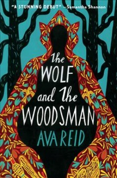 The wolf and the woodsman / Ava Reid.