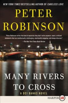Many rivers to cross : a DCI Banks novel / Peter Robinson.