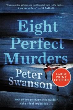 Eight perfect murders : a novel Peter Swanson