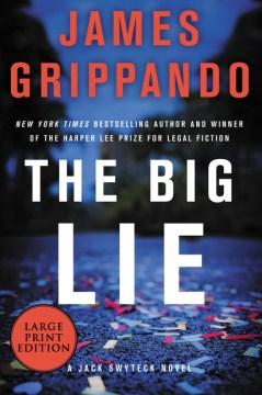 The big lie / James Grippando.
