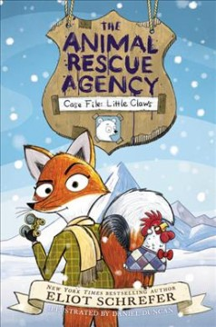 The Animal Rescue Agency by by Eliot Schrefer ; illustrated by Daniel Duncan.