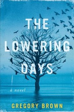 The lowering days by Gregory Brown.