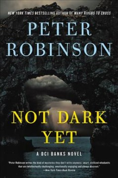 Not dark yet by Peter Robinson.