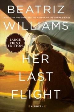 Her last flight / Beatriz Williams.