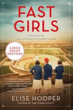 Fast girls a novel of the 1936 women