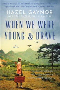 """When We Were Young and Brave"" - Hazel Gaynor"