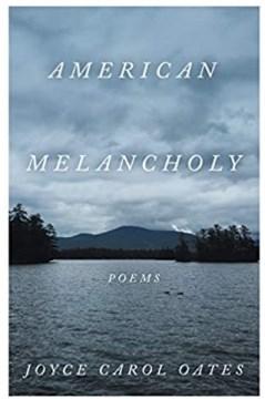 American melancholy by Joyce Carol Oates.