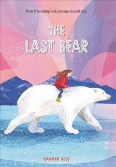 The last bear by Hannah Gold ; illustrations by Kate Slater.