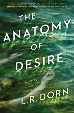The Anatomy of Desire, by L.R. Dorne