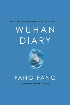 Wuhan Diary Dispatches From a Quarantined City, book cover