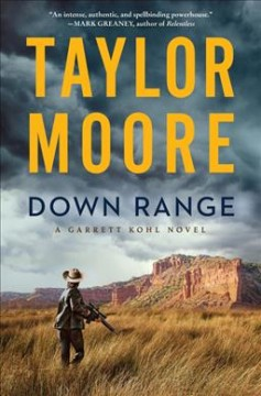 Down range by Taylor Moore.