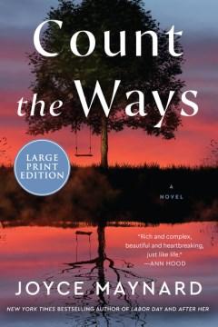 Count the ways a novel / Joyce Maynard.