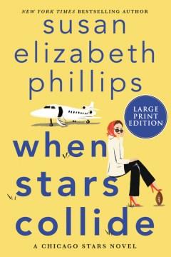 When stars collide : a Chicago Stars novel / Susan Elizabeth Phillips.