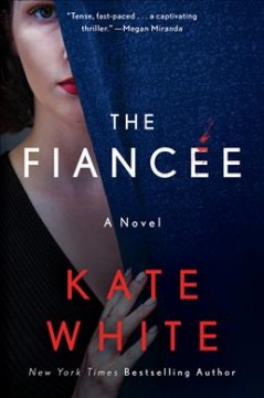 The fiancee by Kate White.