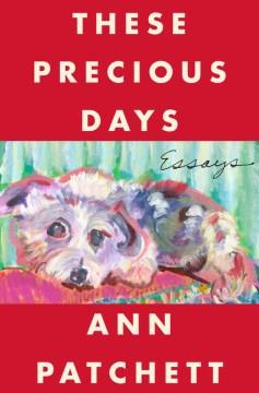 These Precious Days: Essays