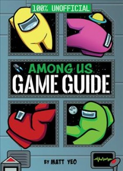 Among Us: The Unofficial Game Guide, book cover