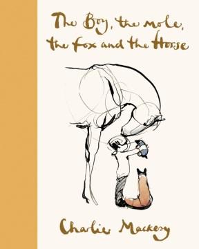 The boy, the mole, the fox and the horse / Charlie Mackesy