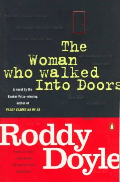 The woman who walked into doors / Roddy Doyle
